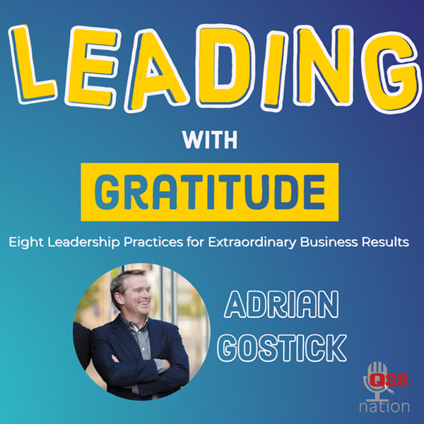 QSR Nation Adrian Gostick Leading with Gratitude